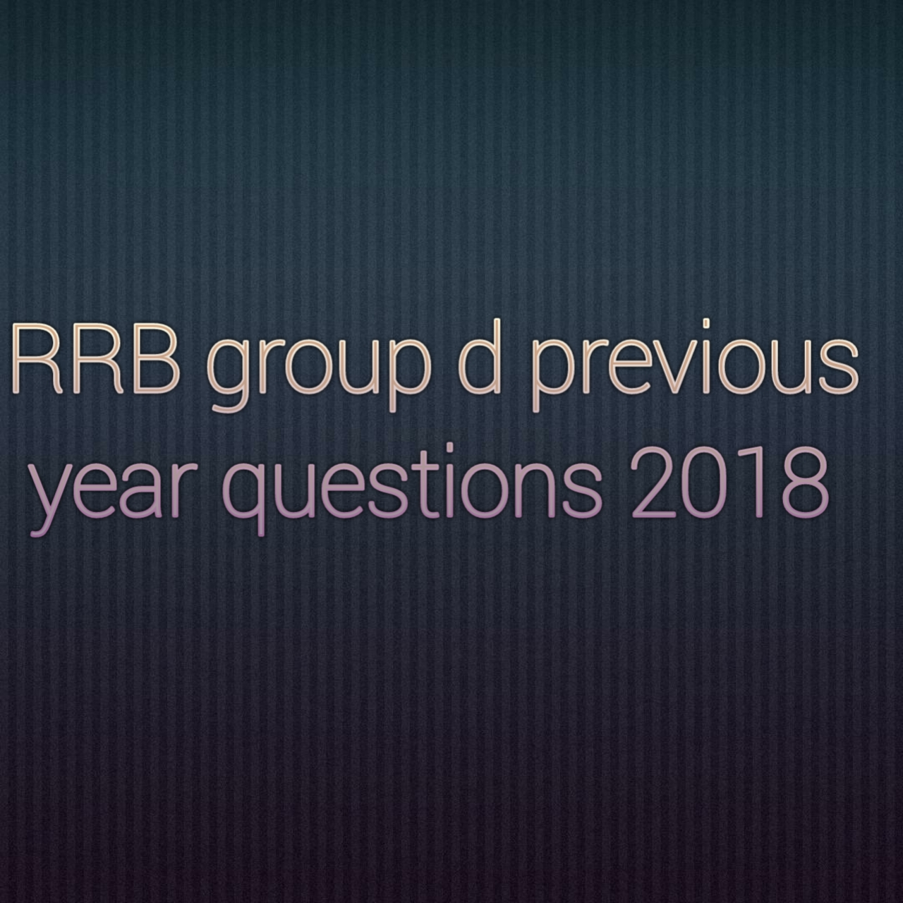 RRB group d previous year question 2018