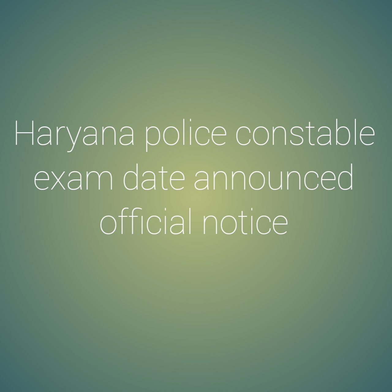 Haryana police constable exam date announced official notice 2021